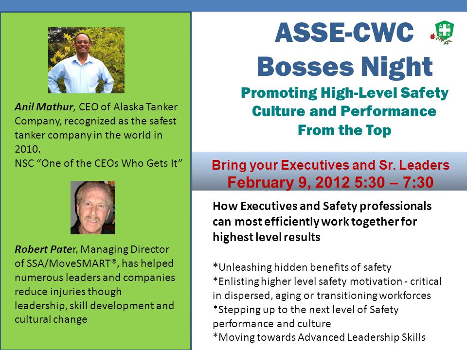 ASSE-CWC Bosses Night Promoting High-Level Safety Culture and Performance From the Top Bring your Executives and Sr. Leaders February 9, 2012 5:30 – 7