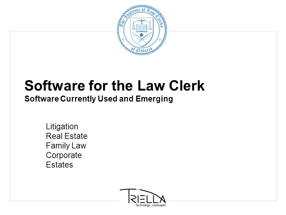 Software for the Law Clerk Software Currently Used and Emerging Litigation Real Estate Family Law Corporate Estates