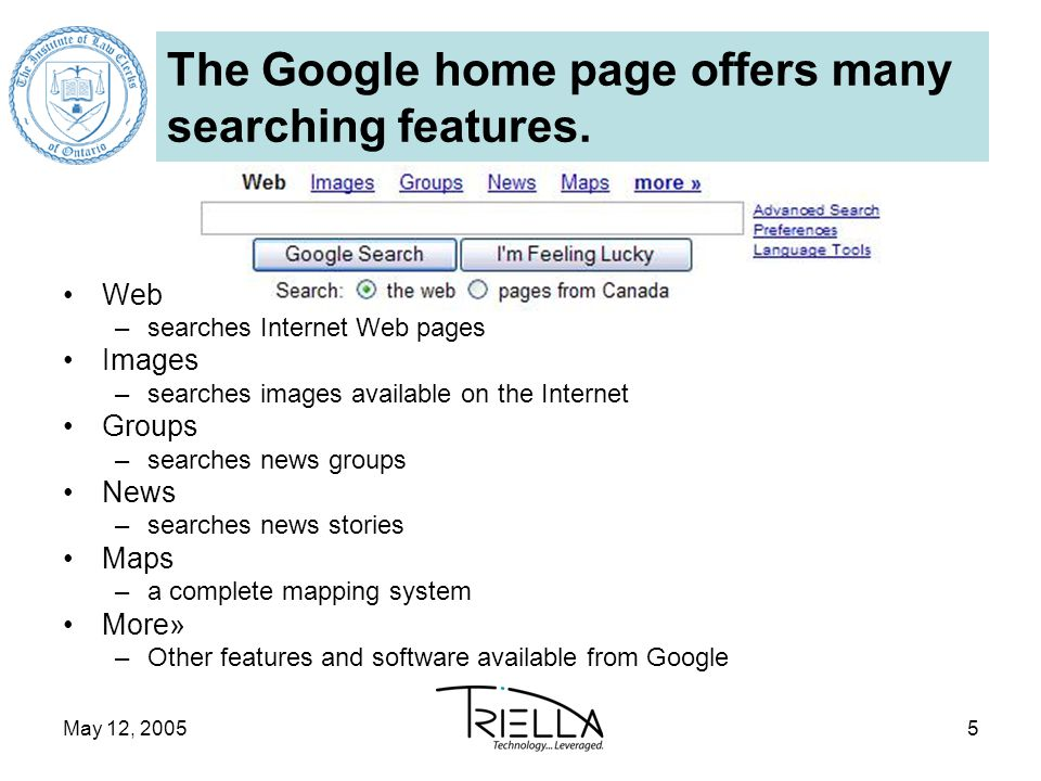 May 12, 20055 The Google home page offers many searching features.