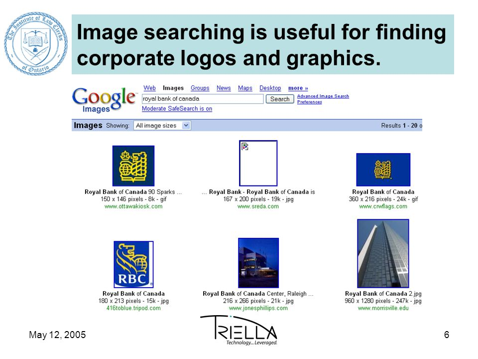 May 12, 20056 Image searching is useful for finding corporate logos and graphics.