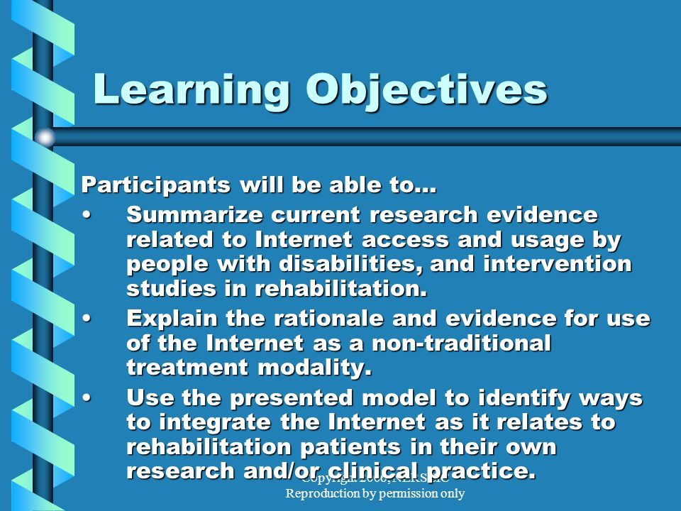 Copyright 2006, NERSCIC Reproduction by permission only Group Process Weekly 90-minute GroupWeekly 90-minute Group 4-5 Patients4-5 Patients Led by OT StaffLed by OT Staff Learning ModulesLearning Modules Open LabOpen Lab AssessmentAssessment