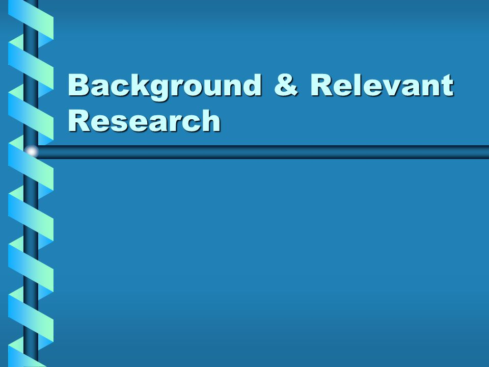 Background & Relevant Research