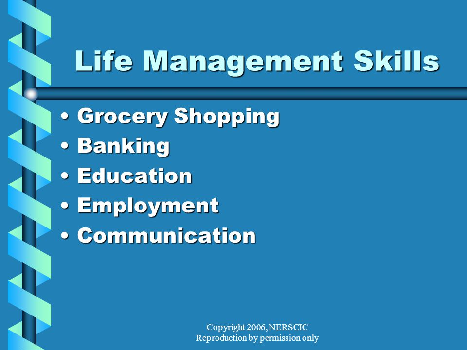 Life Management Skills Grocery ShoppingGrocery Shopping BankingBanking EducationEducation EmploymentEmployment CommunicationCommunication
