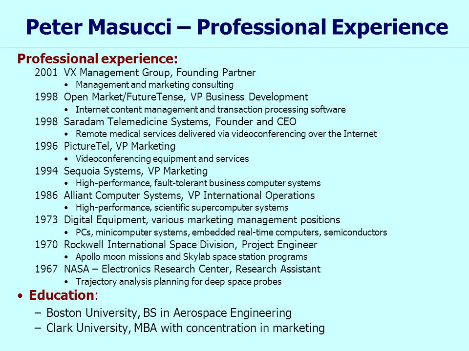 Peter Masucci – Professional Experience Professional experience: 2001VX Management Group, Founding Partner Management and marketing consulting 1998Ope