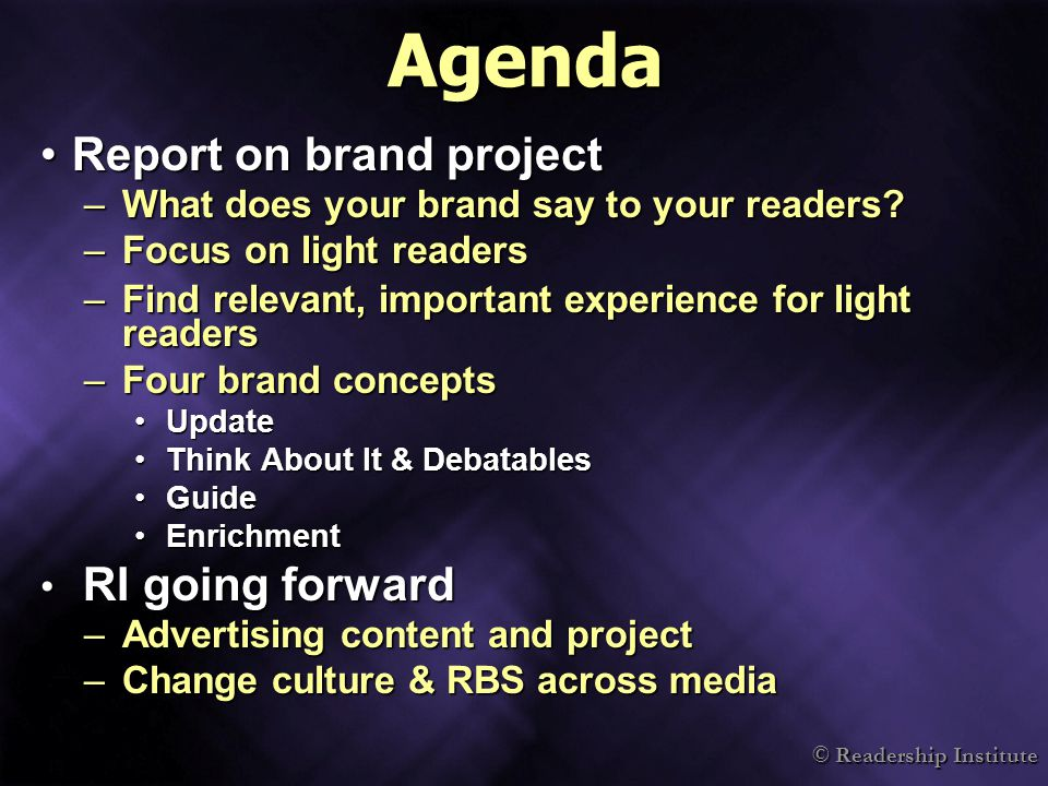 © Readership Institute Agenda Report on brand projectReport on brand project –What does your brand say to your readers.