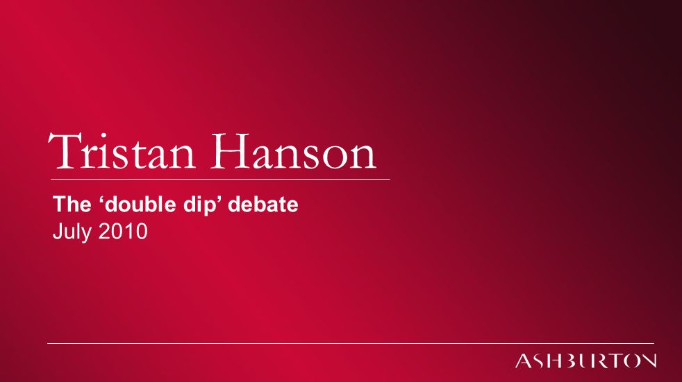 Climate change Tristan Hanson The 'double dip' debate July 2010