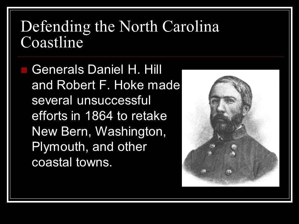 Defending the North Carolina Coastline Generals Daniel H.