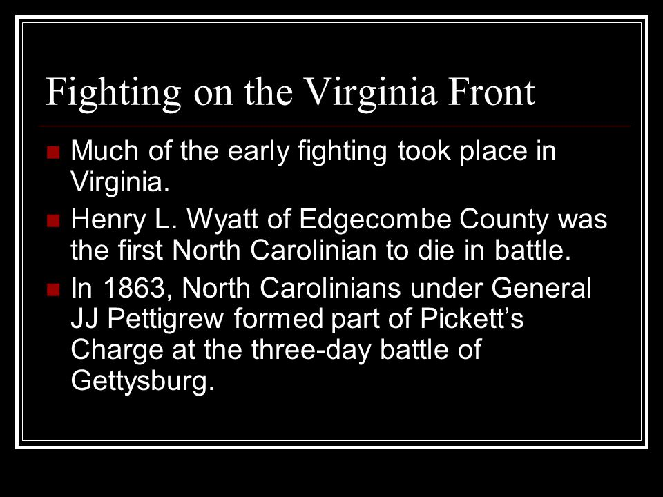 Fighting on the Virginia Front Much of the early fighting took place in Virginia.