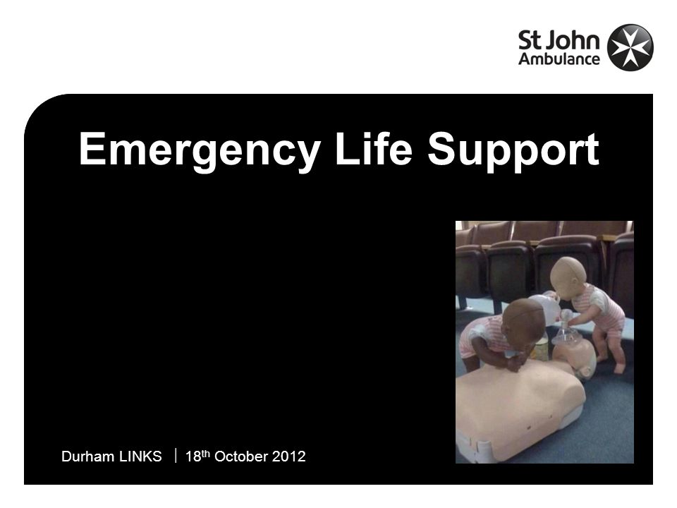 Emergency Life Support  Durham LINKS  18 th October 2012 Exactly the same as before, except:  Start with 5 rescue breaths (then continue with 30:2)  Compress to 1/3 depth of the chest (use one hand if more appropriate): What about for children?