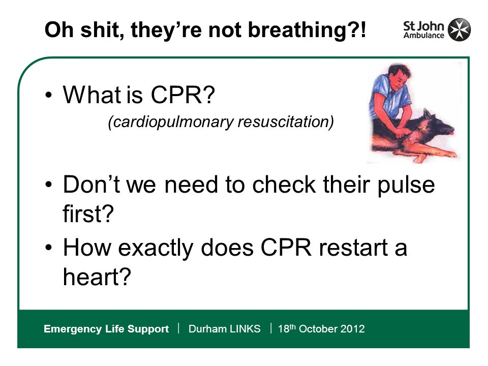 Emergency Life Support  Durham LINKS  18 th October 2012 What is CPR.