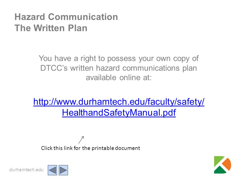 durhamtech.edu Hazard Communication The Written Plan You have a right to possess your own copy of DTCC's written hazard communications plan available