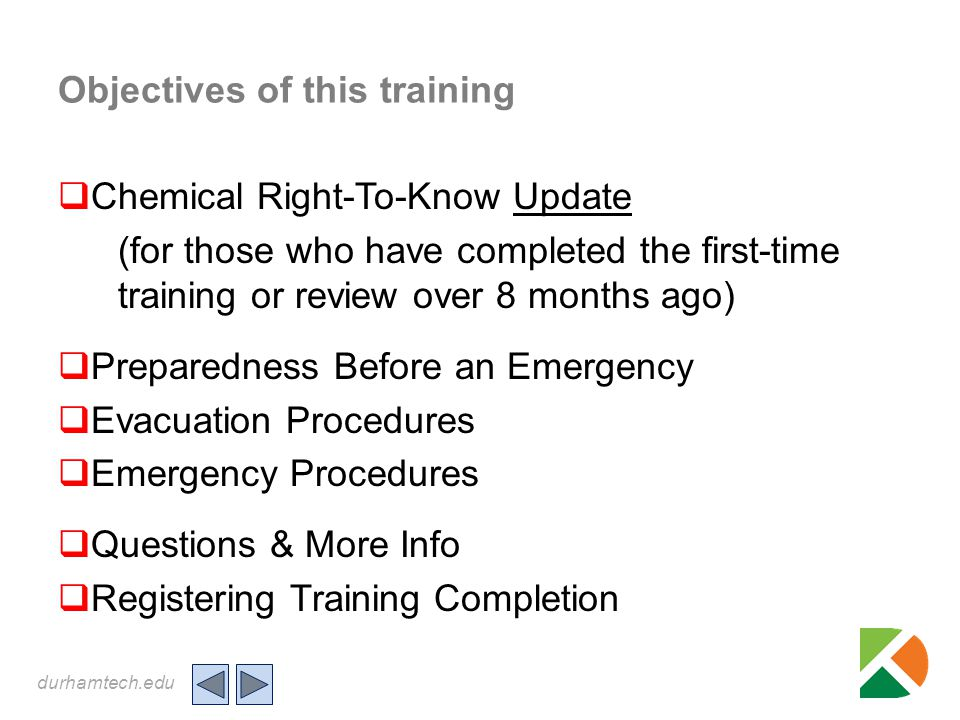durhamtech.edu Objectives of this training  Chemical Right-To-Know Update (for those who have completed the first-time training or review over 8 mont