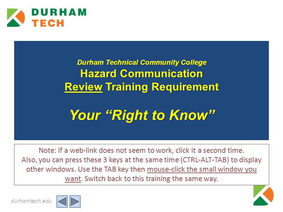 durhamtech.edu FOCUS & PURPOSE of Training >Focus Group: Review for Employees that have had the first-time HAZMAT training or review over 8 months ago.