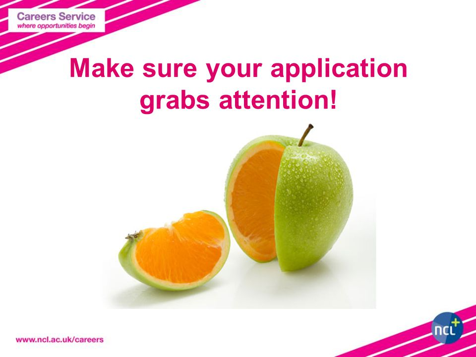 Make sure your application grabs attention!