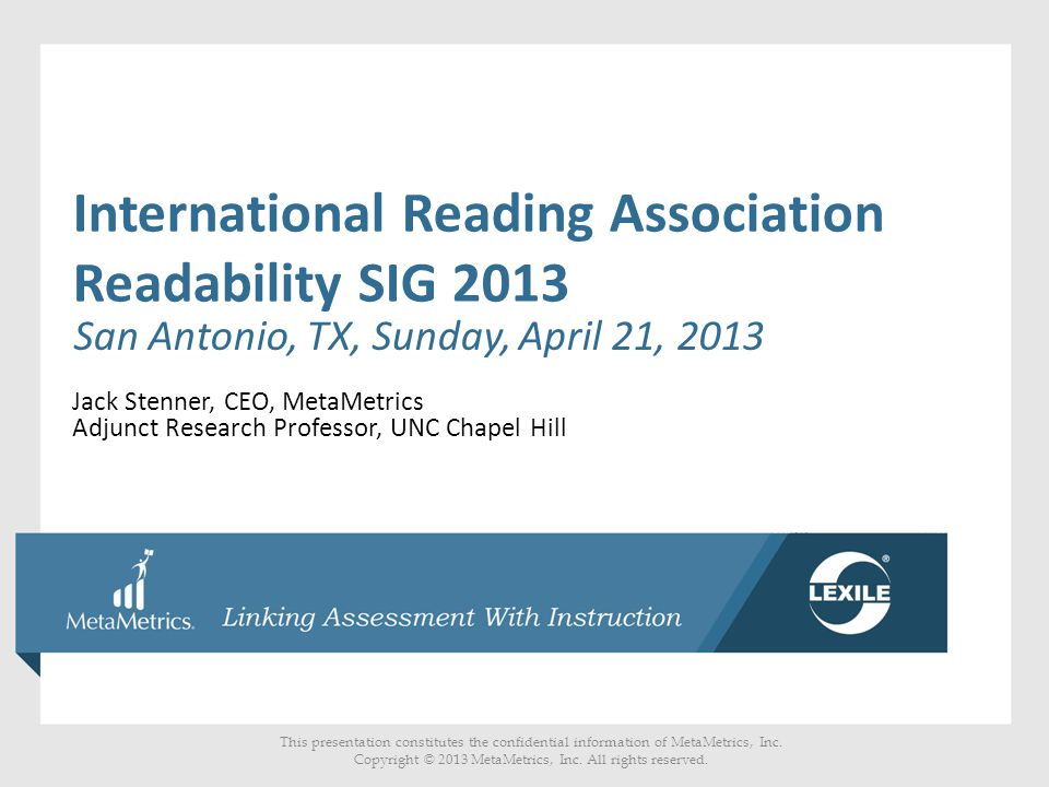 This presentation constitutes the confidential information of MetaMetrics, Inc.