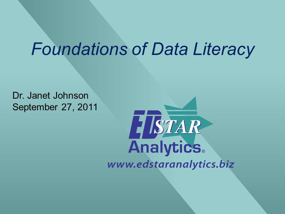 Foundations of Data Literacy Dr. Janet Johnson September 27, 2011