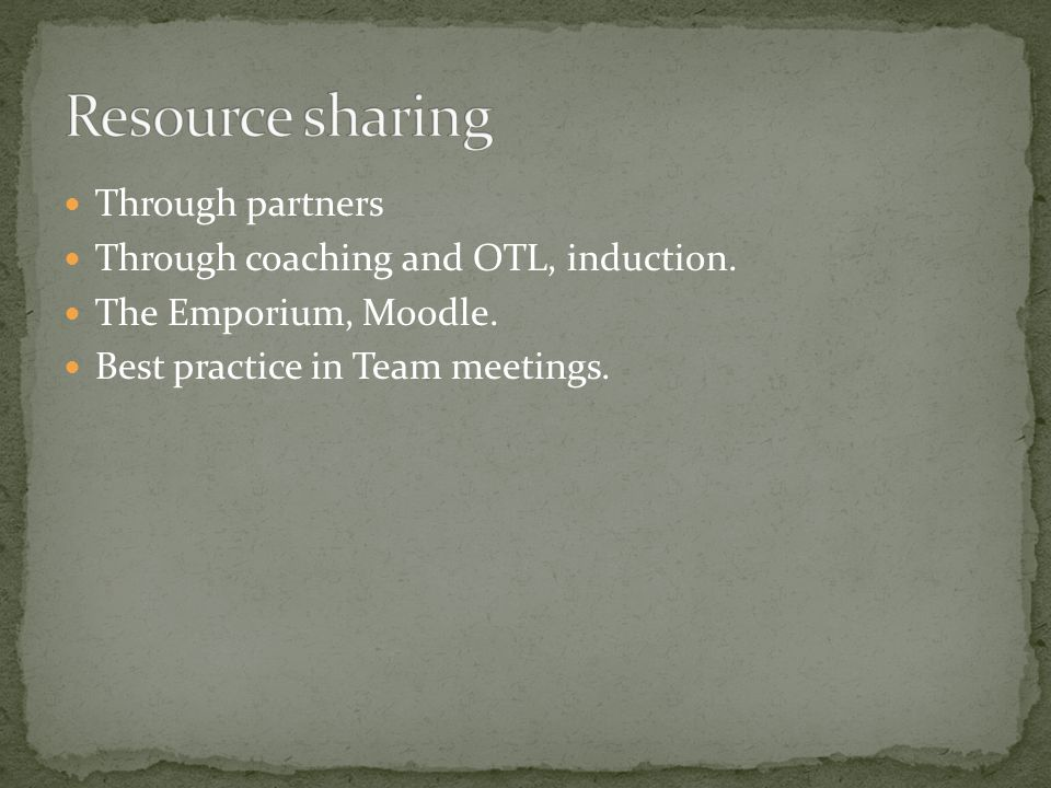 Through partners Through coaching and OTL, induction.