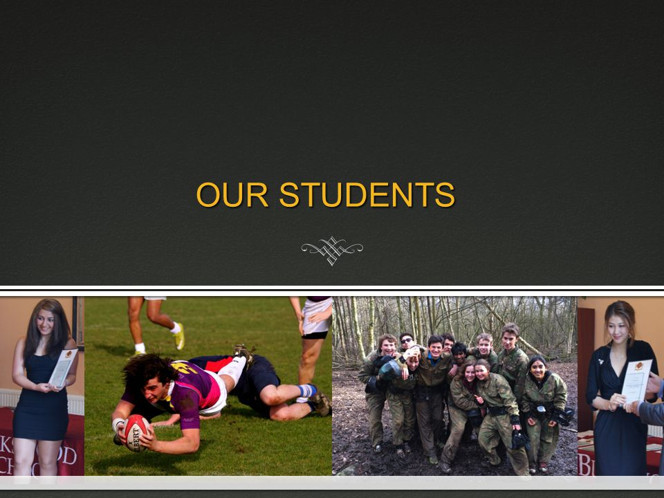 OUR STUDENTS OUR STUDENTS