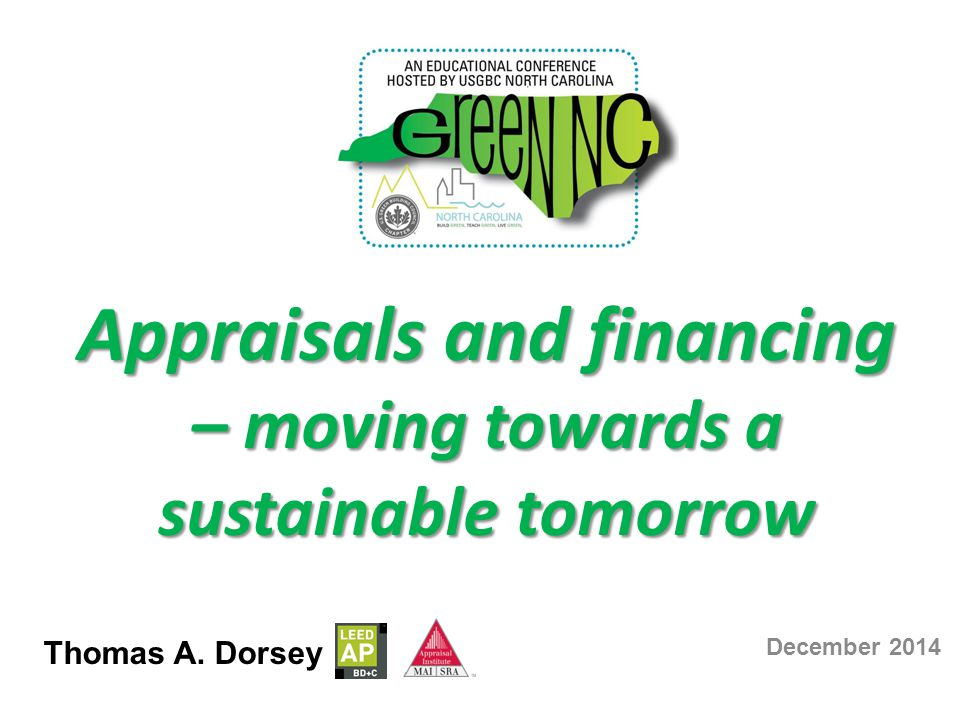 One of the perceived challenges to green construction and renovations is the ability to obtain financing.