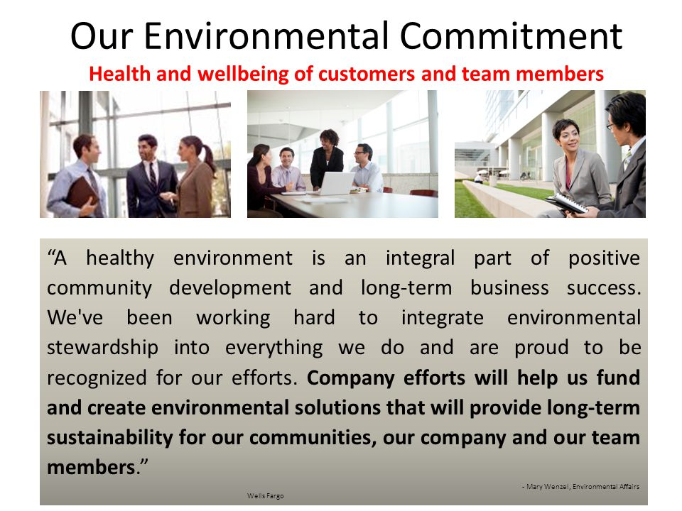 "Our Environmental Commitment Health and wellbeing of customers and team members ""A healthy environment is an integral part of positive community devel"