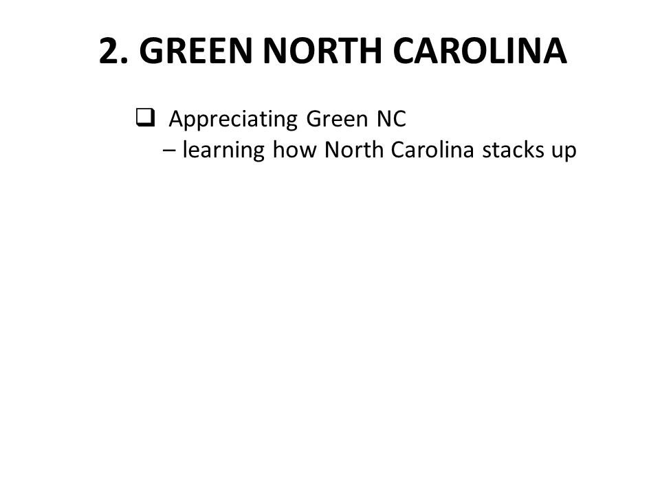  Appreciating Green NC – learning how North Carolina stacks up 2. GREEN NORTH CAROLINA