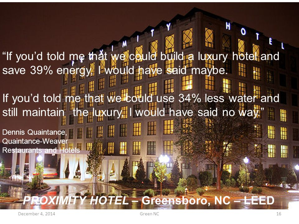 """If you'd told me that we could build a luxury hotel and save 39% energy, I would have said maybe. If you'd told me that we could use 34% less water a"