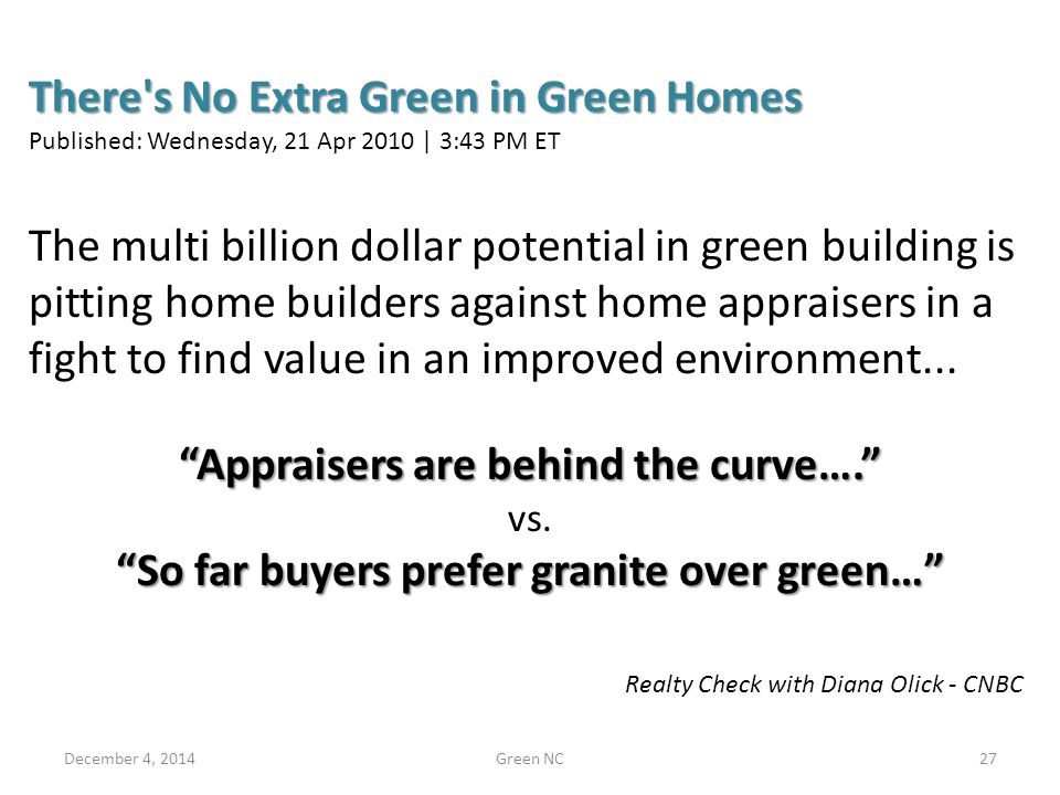 The multi billion dollar potential in green building is pitting home builders against home appraisers in a fight to find value in an improved environm
