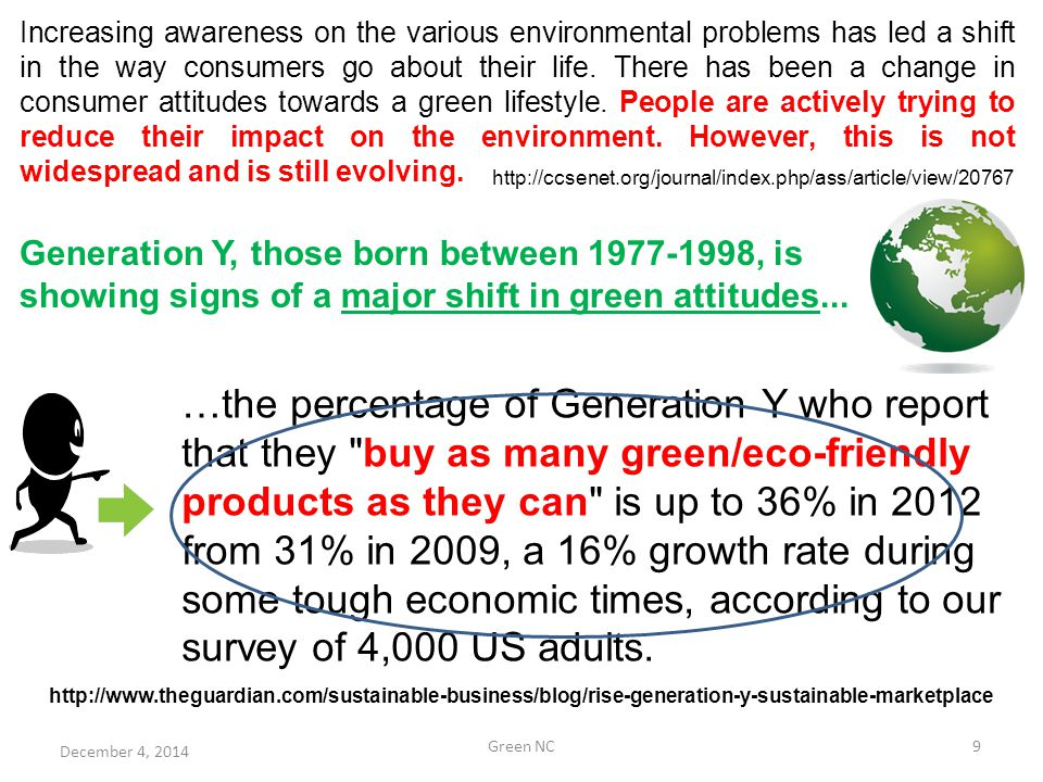 December 4, 2014 Green NC9 Increasing awareness on the various environmental problems has led a shift in the way consumers go about their life. There