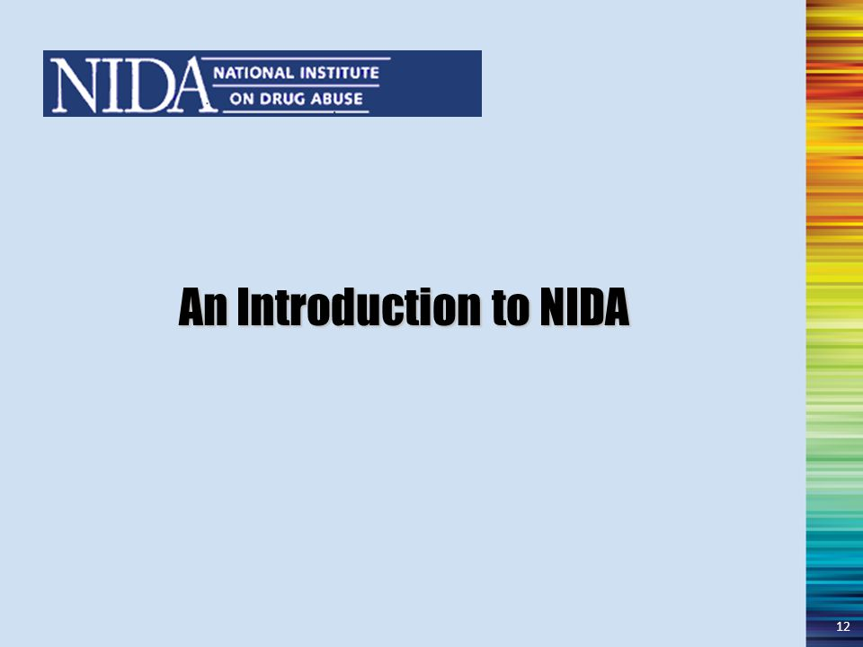An Introduction to NIDA 12