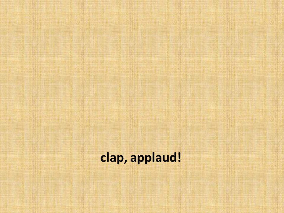 clap, applaud!