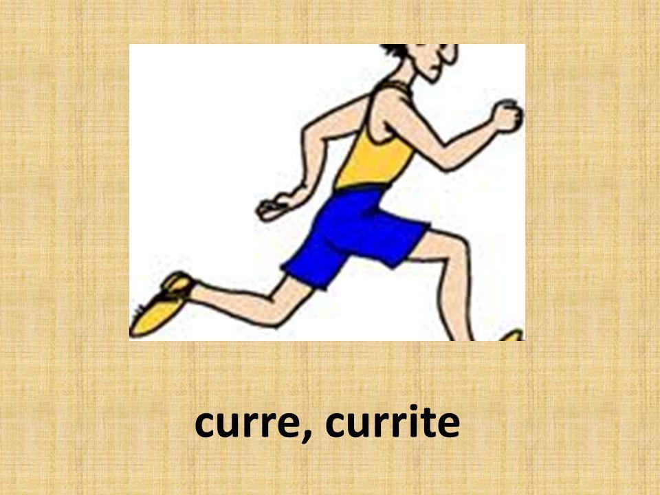 curre, currite