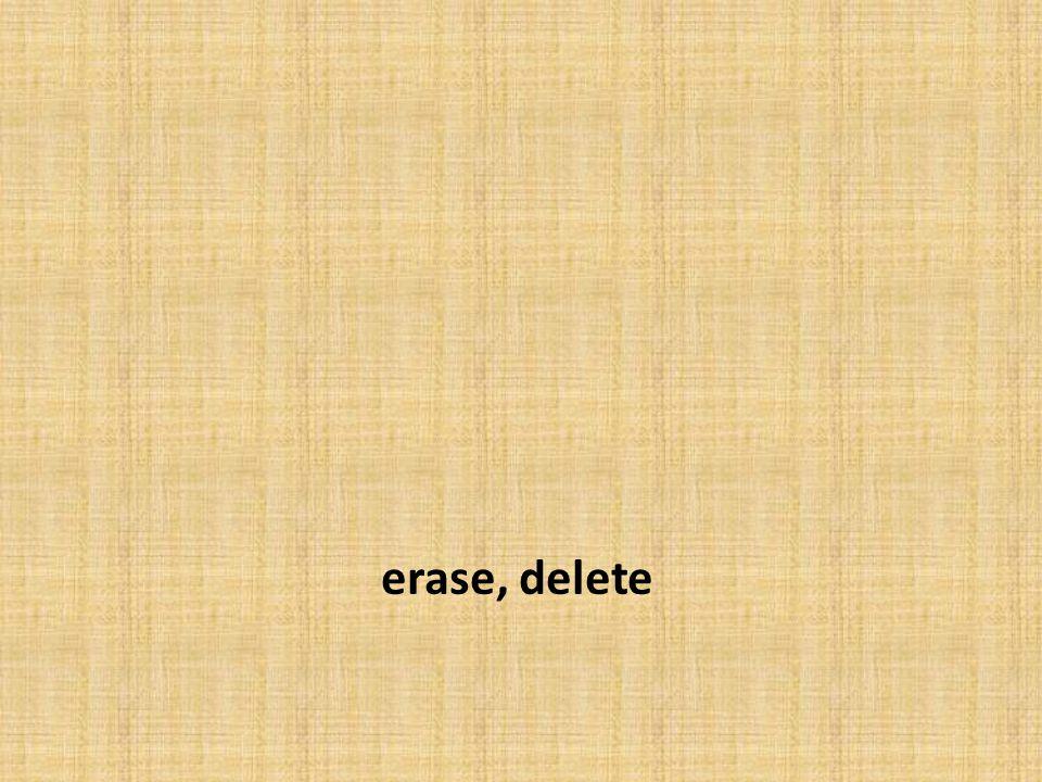 erase, delete