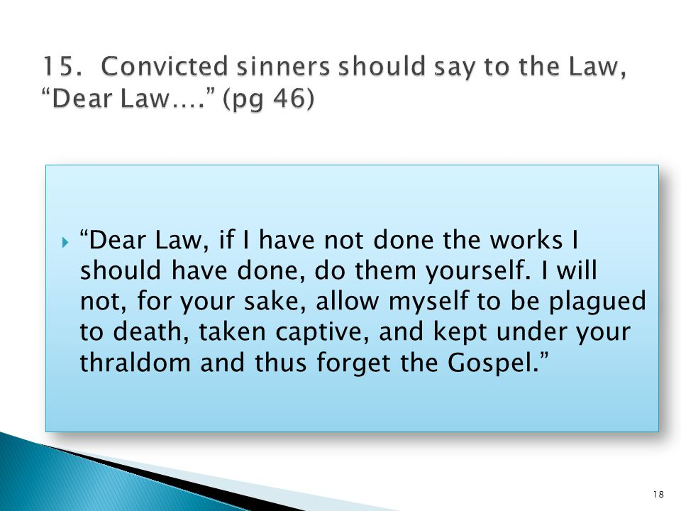  Dear Law, if I have not done the works I should have done, do them yourself.