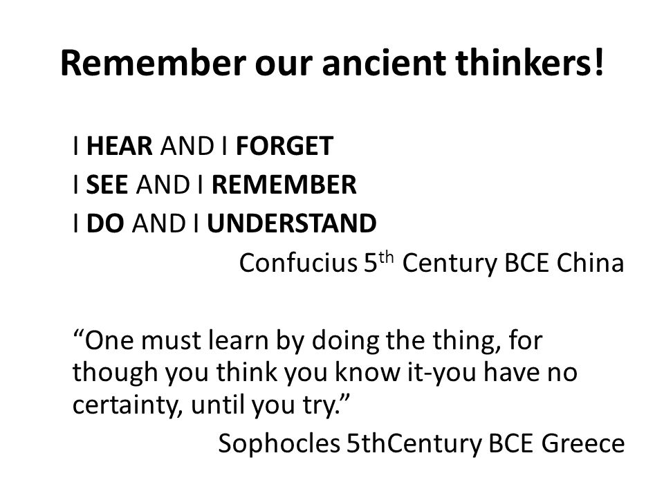Remember our ancient thinkers.