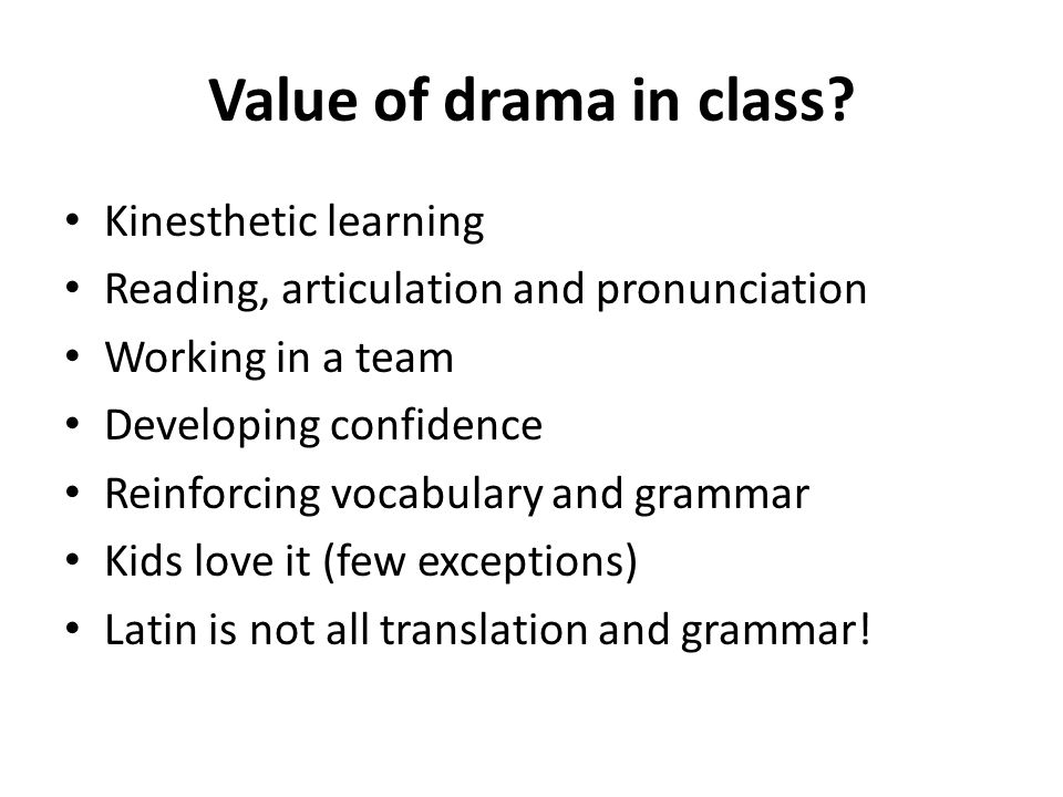 Value of drama in class.