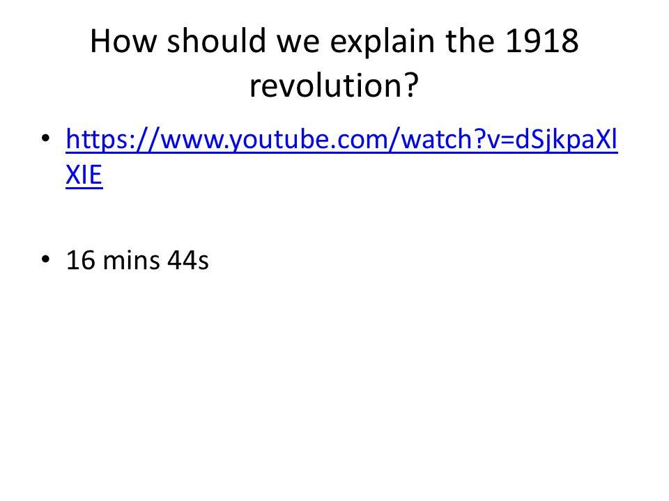 How should we explain the 1918 revolution.