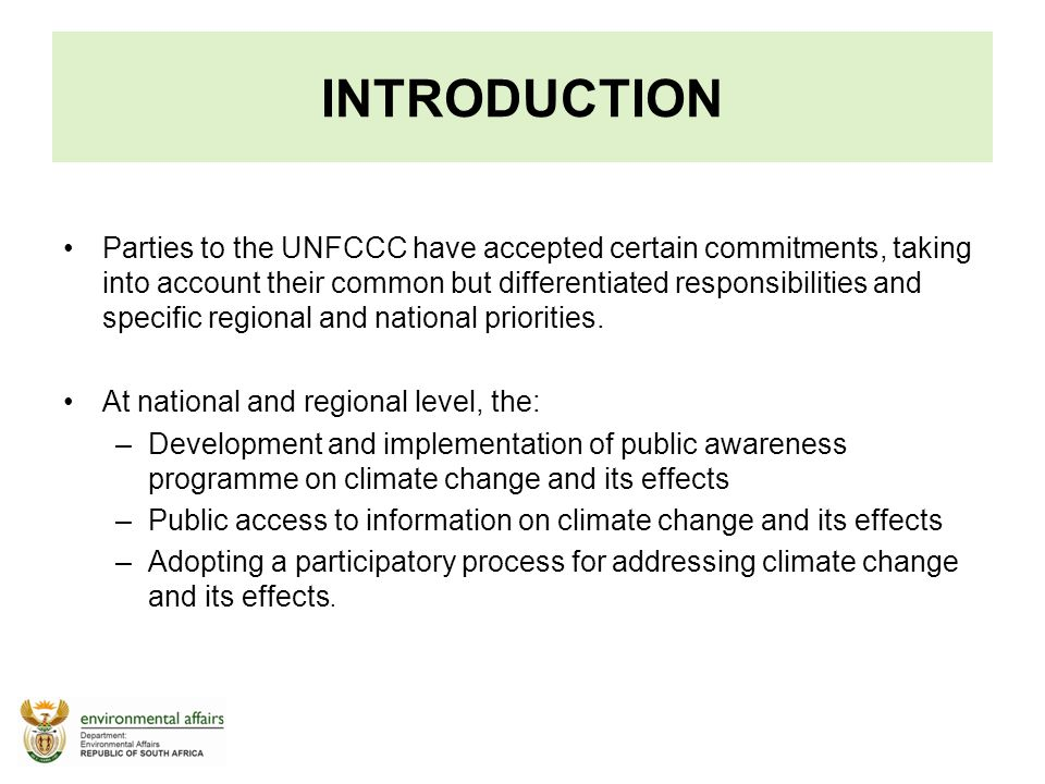 Parties to the UNFCCC have accepted certain commitments, taking into account their common but differentiated responsibilities and specific regional an