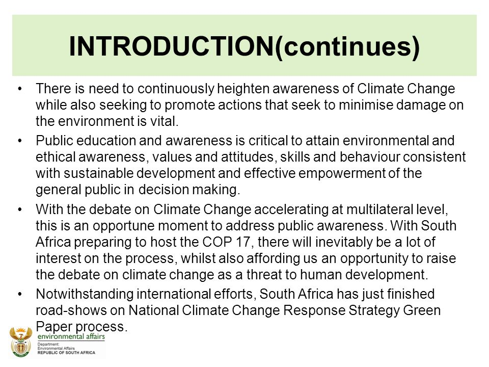 INTRODUCTION(continues) There is need to continuously heighten awareness of Climate Change while also seeking to promote actions that seek to minimise