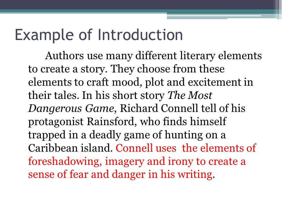 Example of Introduction Authors use many different literary elements to create a story. They choose from these elements to craft mood, plot and excite