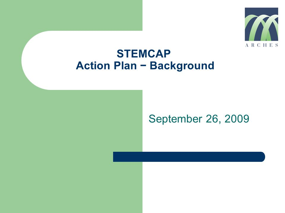 STEMCAP Action Plan − Background September 26, 2009