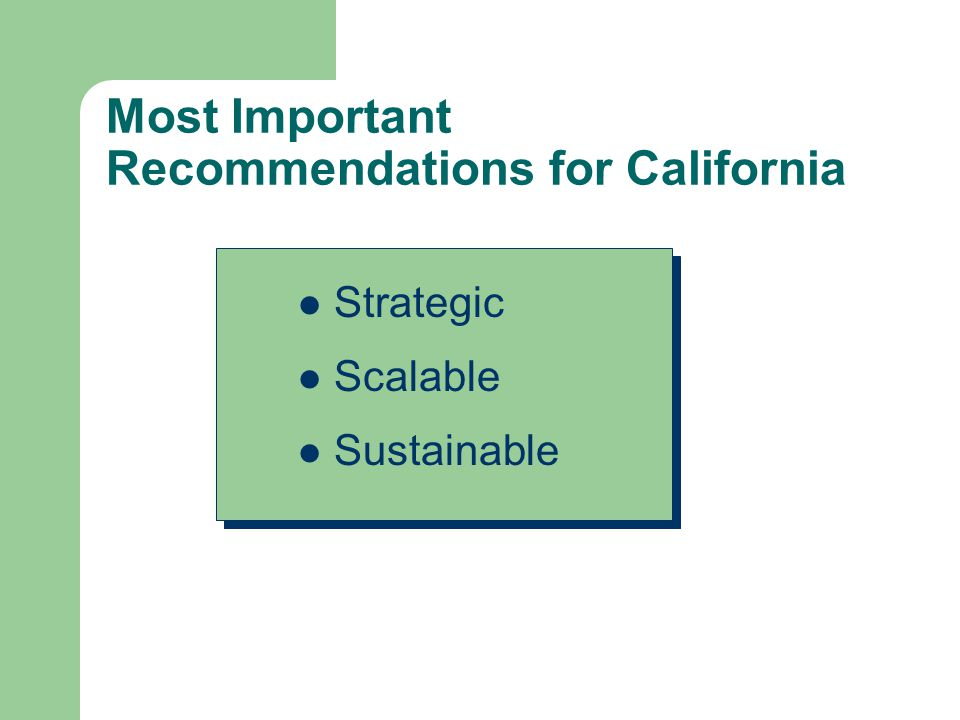 Most Important Recommendations for California Strategic Scalable Sustainable