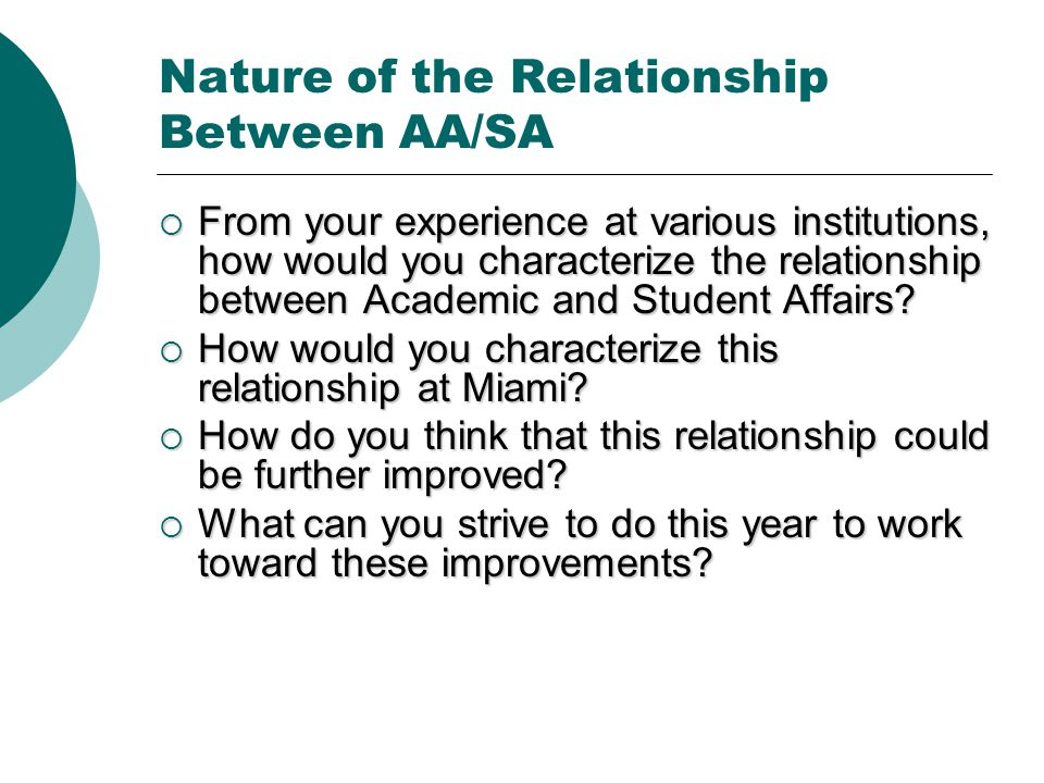 Nature of the Relationship Between AA/SA  From your experience at various institutions, how would you characterize the relationship between Academic and Student Affairs.