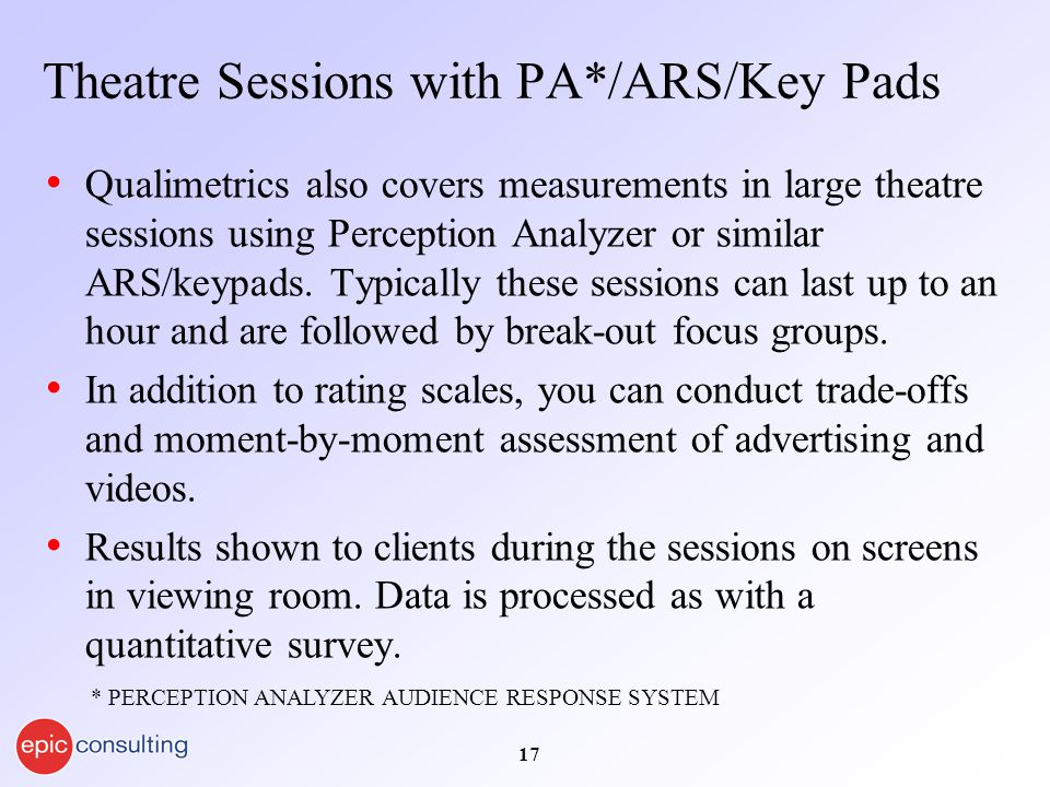 17 Theatre Sessions with PA*/ARS/Key Pads Qualimetrics also covers measurements in large theatre sessions using Perception Analyzer or similar ARS/keypads.