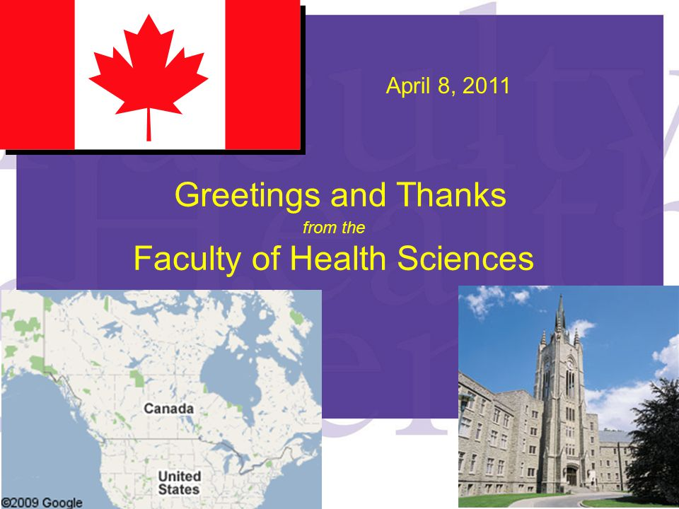 Greetings and Thanks from the Faculty of Health Sciences April 8, 2011
