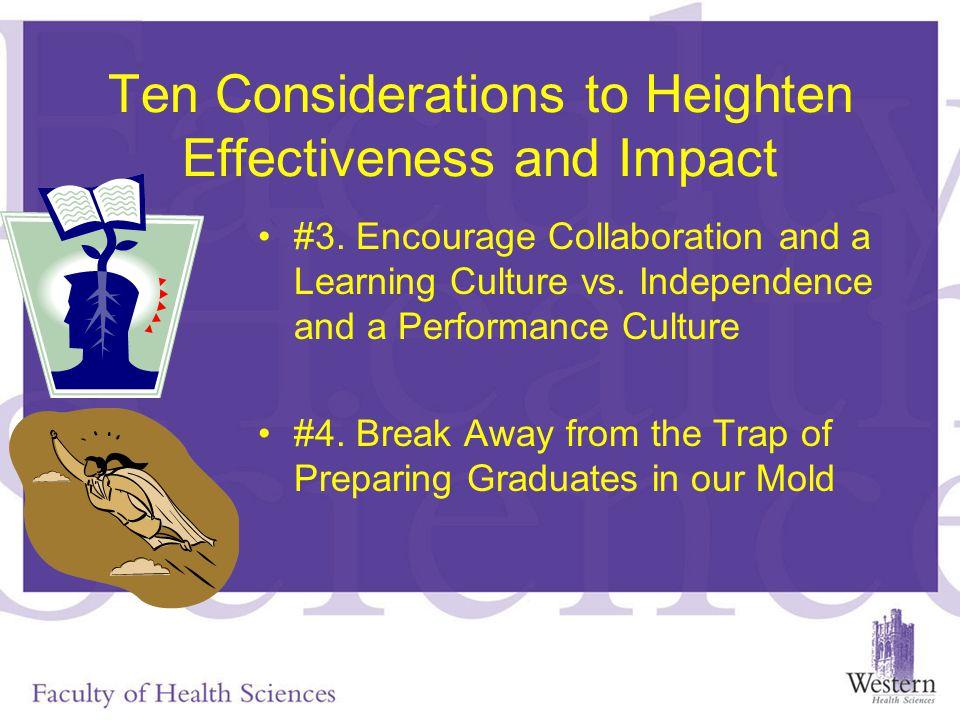 Ten Considerations to Heighten Effectiveness and Impact #3.