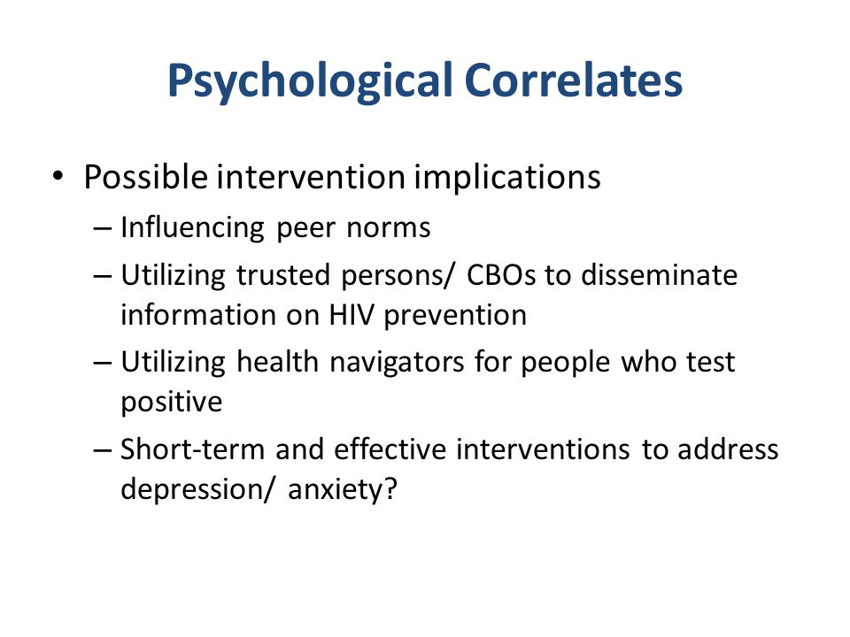 Possible intervention implications – Influencing peer norms – Utilizing trusted persons/ CBOs to disseminate information on HIV prevention – Utilizing