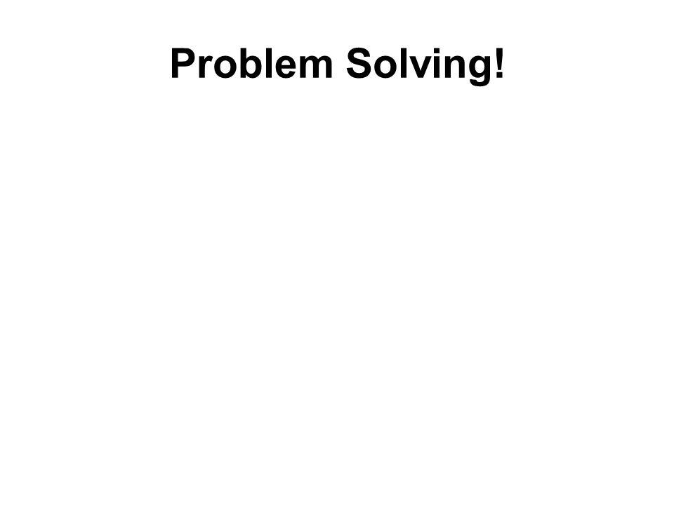 Problem Solving!