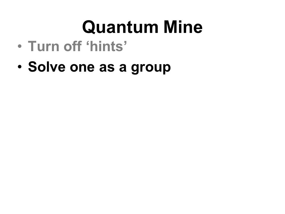 Quantum Mine Turn off 'hints' Solve one as a group