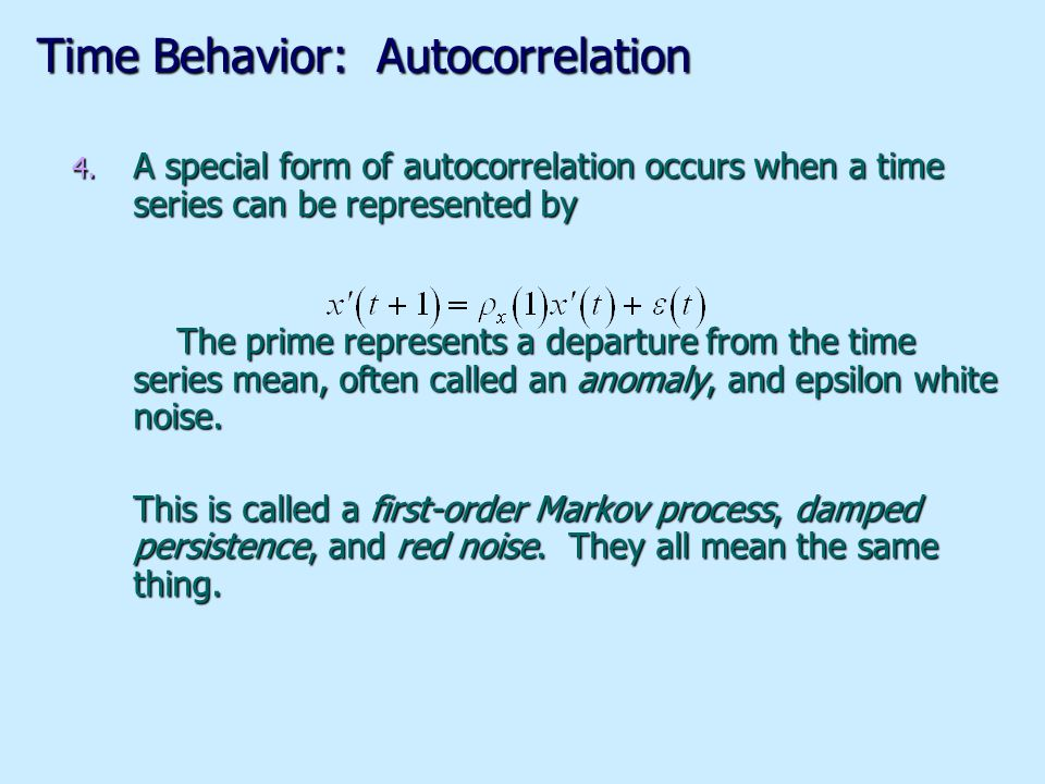 Time Behavior: Autocorrelation 5.