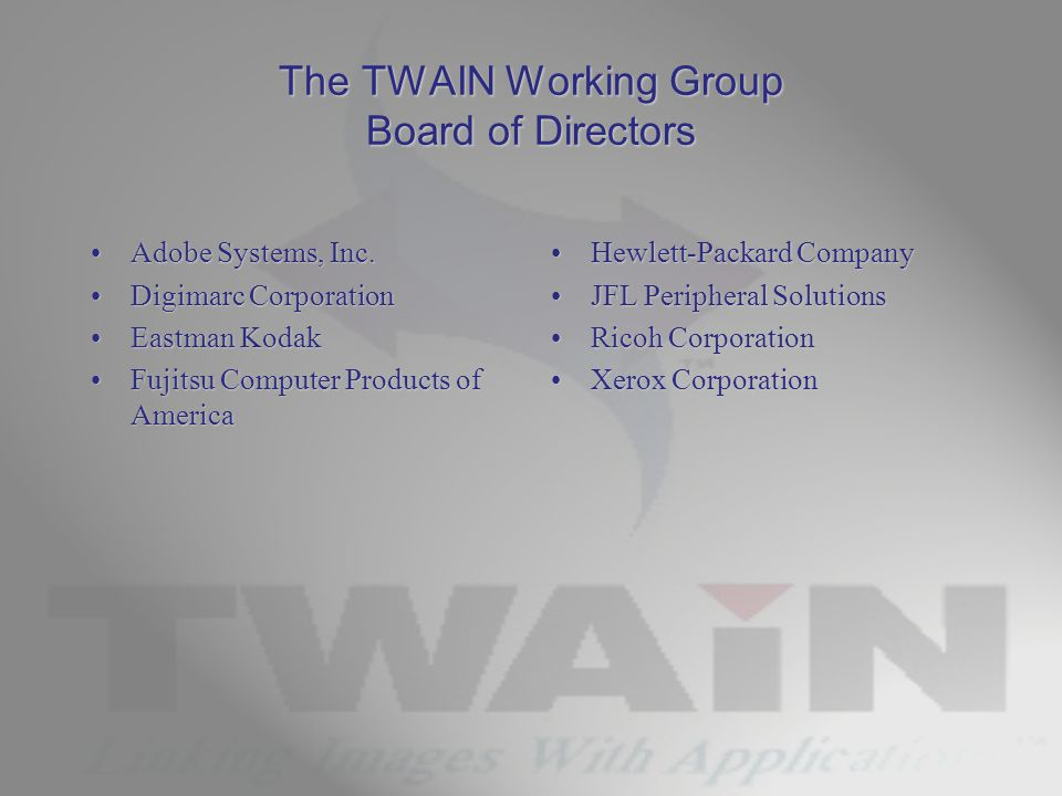 The TWAIN Working Group Board of Directors Adobe Systems, Inc.Adobe Systems, Inc.